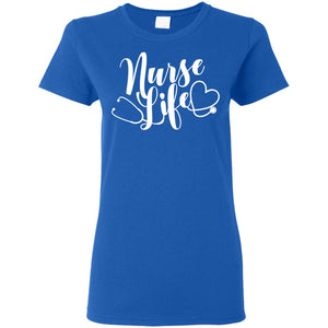 """Nurse Life"" Ladies' T-Shirt"