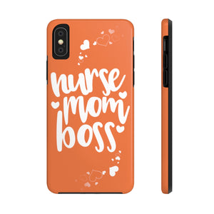 Nurse, Mom, Boss Tough Phone Case