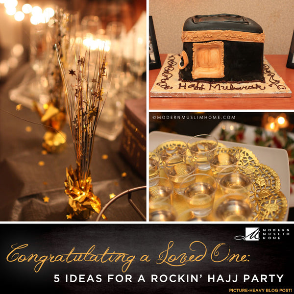 Congratulating a Loved One: 5 Ideas For a Rockin' Hajj Party