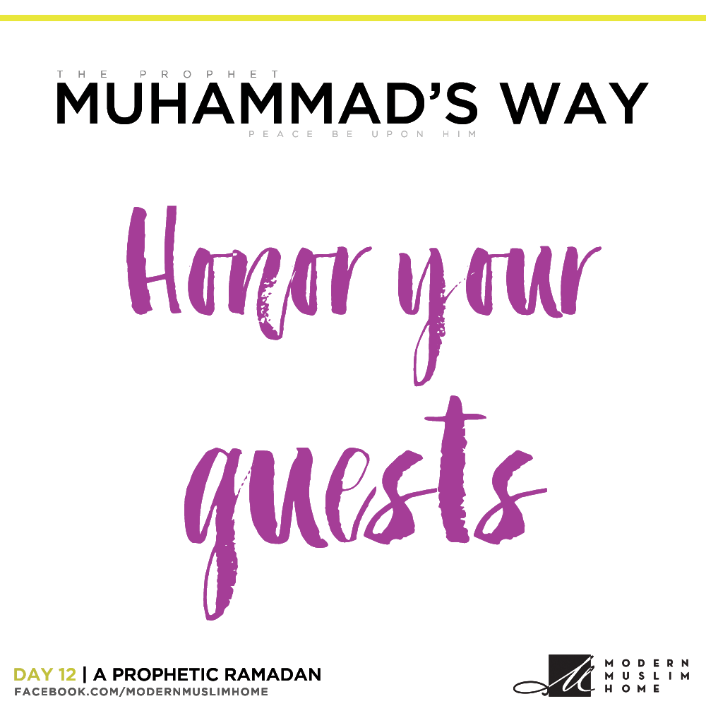 Honor your guests | ModernMuslimHome.com