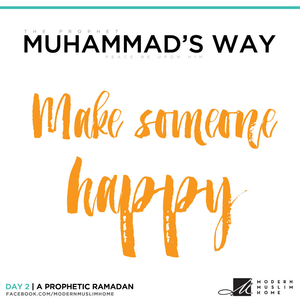 Make someone happy | ModernMuslimHome.com