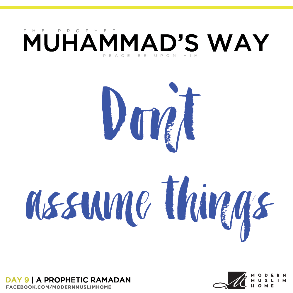 Don't assume things | ModernMuslimHome.com