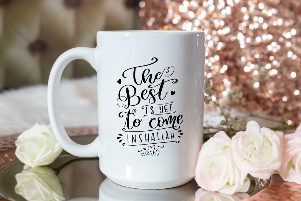 Best is Yet to Come Mug by Modern Muslim Home