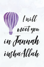 Load image into Gallery viewer, Meet You in Jannah [Instant Download]