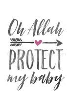 Load image into Gallery viewer, Oh Allah Protect My Baby [Instant Download]