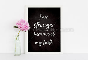 I am Stronger Because of My Faith [Instant Download]