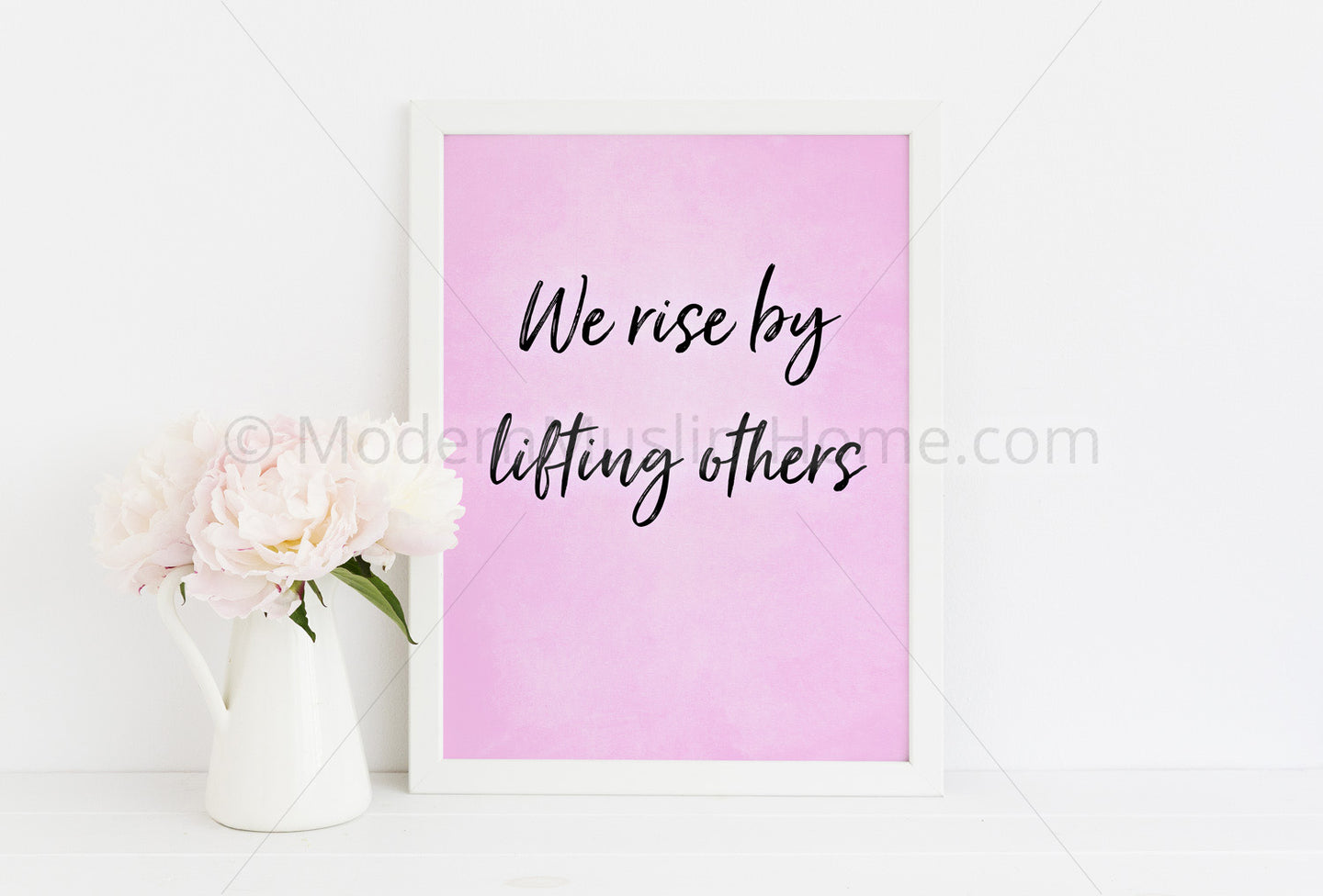 We Rise by Lifting Others [Instant Download]