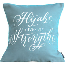 Load image into Gallery viewer, Hijab Gives Me Strength Pillow