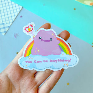 Ditto x You Can Be Anything Sticker