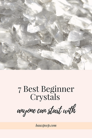 The 7 Best Beginner Crystals anyone can start with!