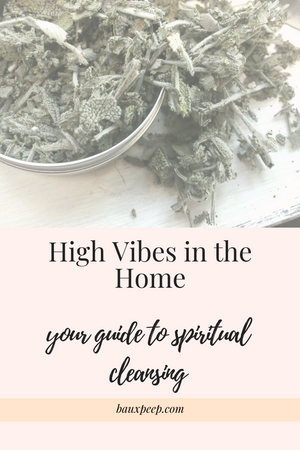 High Vibes in the Home: your guide to spiritual cleansing