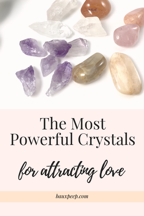 The Most Powerful Crystals for Attracting Love