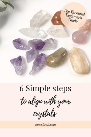 Six Simple Steps to Align With Your Crystals!