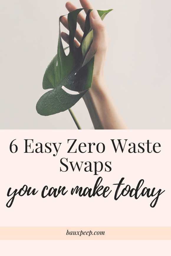 6 Easy Zero Waste Swaps You Can Make Today