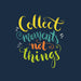1698-collect-moment-not-things-men-half-t-shirt