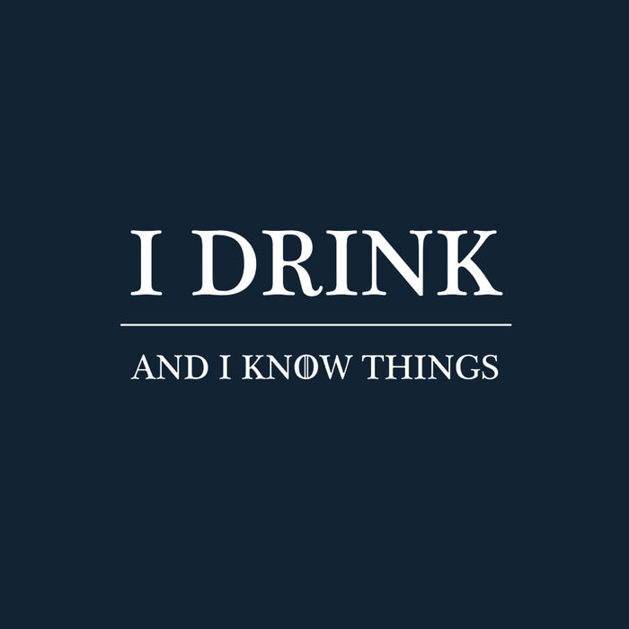 I Drink And I Know Things Unisex Half T-Shirt