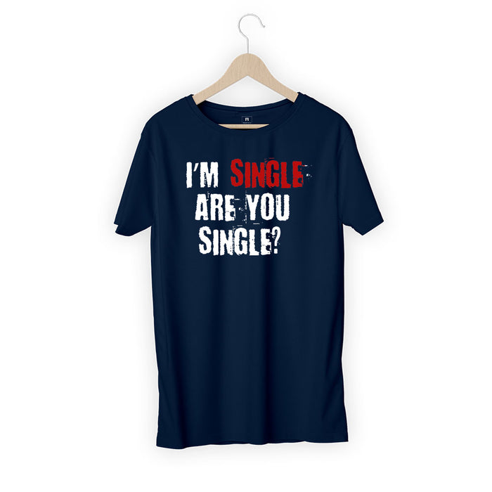 1500-i-m-single-are-you-single-men-half-t-shirt