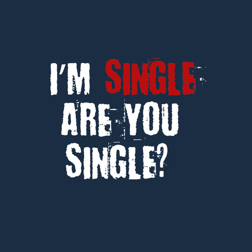 1499-i-m-single-are-you-single-men-half-t-shirt