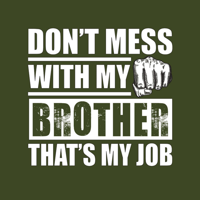 2007-don't-mess-with-my-brother-men-half-t-shirt