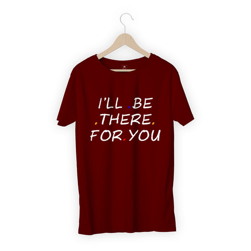 2473-i'll-be-there-for-you-women-half-t-shirt