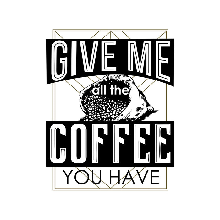 1784-give-me-all-the-coffee-men-half-t-shirt