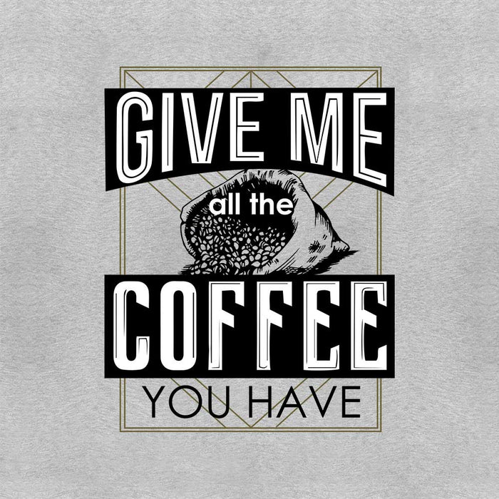1783-give-me-all-the-coffee-men-half-t-shirt