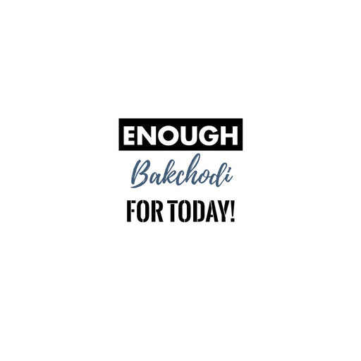 1091-enough-bakchodi-for-today-men-half-t-shirt