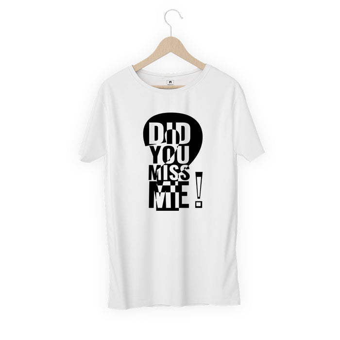 1298-did-you-miss-me?-men-half-t-shirt