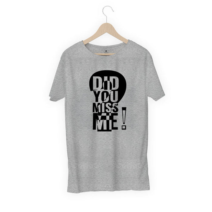 1297-did-you-miss-me?-men-half-t-shirt