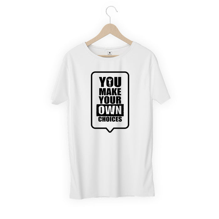 1303-you-make-your-own-choices-men-half-t-shirt
