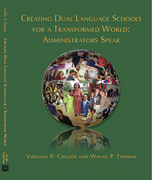Book 3 - Creating Dual Language Schools for a Transformed World: Administrators Speak - Velàzquez Press | Biliteracy