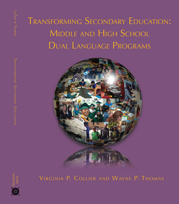 Book 5 - Transforming Secondary Education: Middle and High School Dual Language Programs