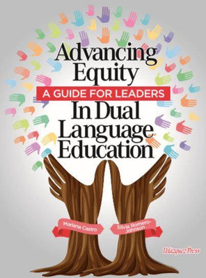 Advancing Equity in Dual Language Programs: A Guide for Leaders - EBOOK PREORDER - Velàzquez Press | Biliteracy