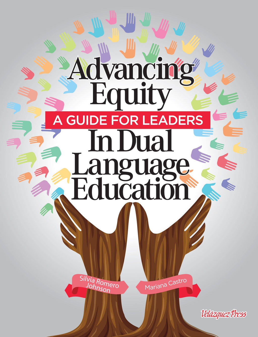 Advancing Equity in Dual Language Education: A Guide for Leaders - PREORDER - Velàzquez Press | Biliteracy