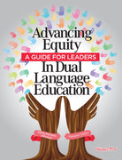 Advancing Equity in Dual Language Programs: A Guide for Learners