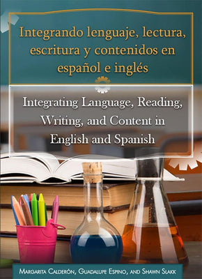 Integrando Lenguaje, lectura, ecritura y contenidos en español e inglés | Integrating Language, Reading, Writing, and Content in English and Spanish Book Cover