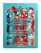 Multicultural Education in Practice: Transforming One Community at a Time