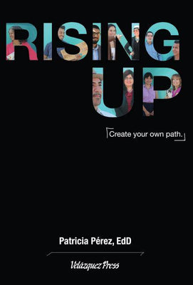 Rising Up: Create Your Own Path