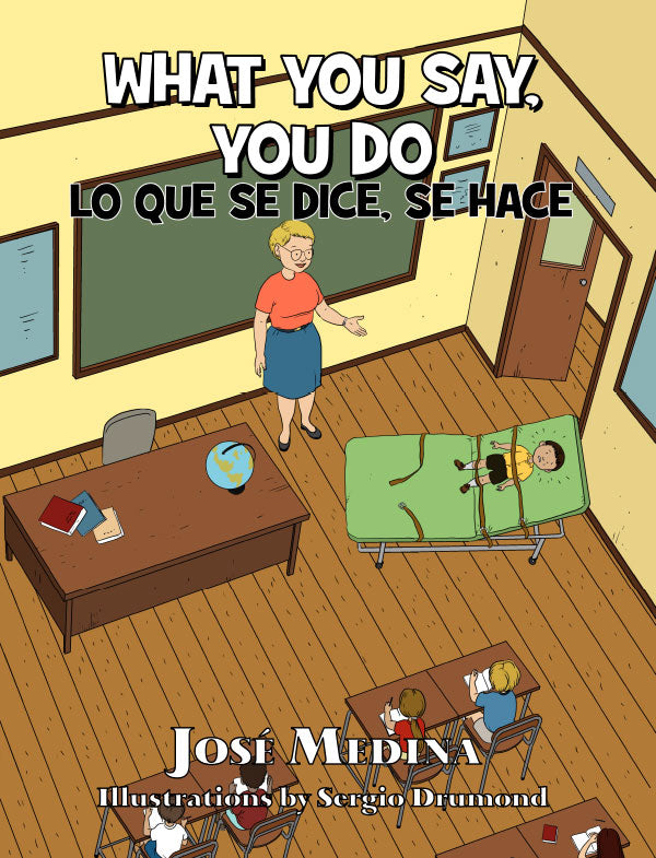 WHAT YOU SAY, YOU DO: LO QUE SE DICE, SE HACE book