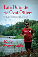 Life Outside the Oval Office: The Track Less Traveled (Hardcover)  by Nick Symmonds (Author) - 52500