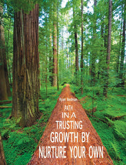 Nurture Your Own Growth by Trusting in a Path #23a
