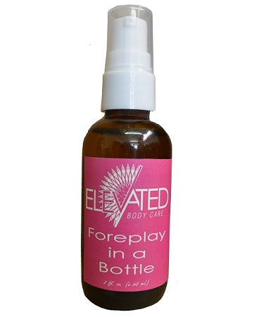 Elevated Foreplay in a Bottle 2oz.