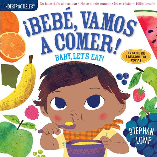Indestructibles: Bebé, vamos a comer! / Baby, Let's Eat!