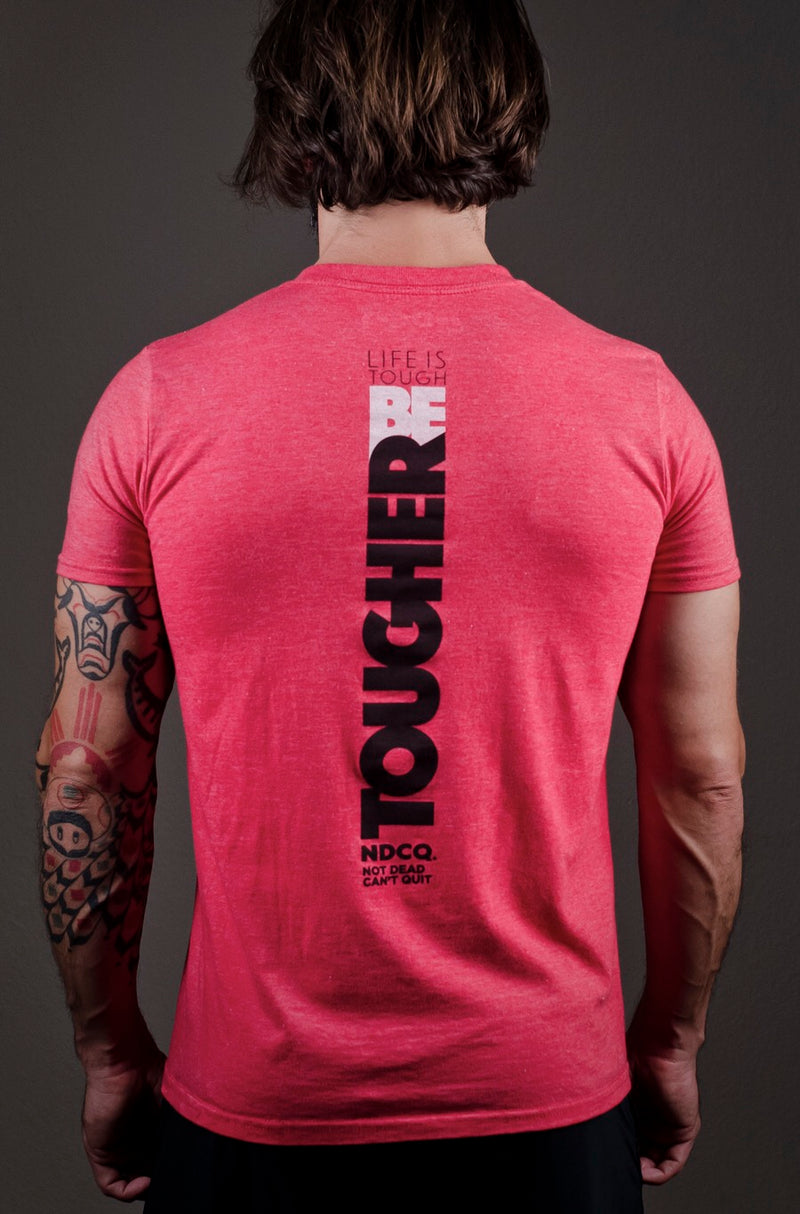 Be Tough Crew Neck Tee