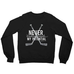 Never Underestimate My Potential Sweatshirt