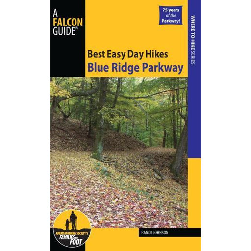 Best Easy Day Hikes Blue Ridge ParkwayBest Easy Day Hikes Blue Ridge Parkway by Randy Johnson