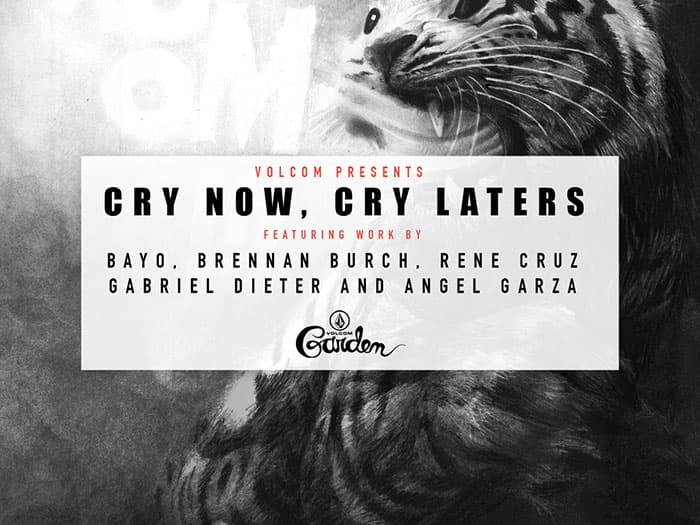 Cry Now Cry Later Volcom Garden
