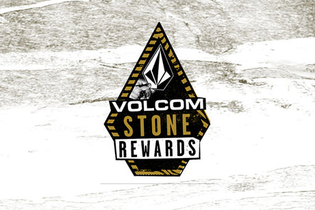 BECOME A VOLCOM STONE REWARDS MEMBER!