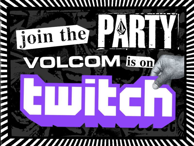 volcom and twitch
