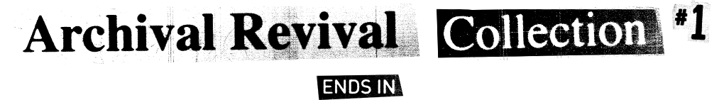 archival revival collection #1 ends in